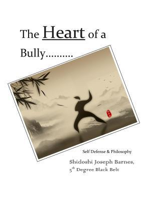 The Heart of a Bully : Self Defense & Philosophy