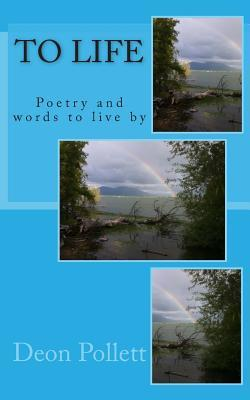 Free book computer downloads To Life : Poetry and Words to Live by PDF ePub MOBI