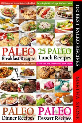 100 Best Paleo Recipes : A Combination of Four Great Paleo Recipes Books