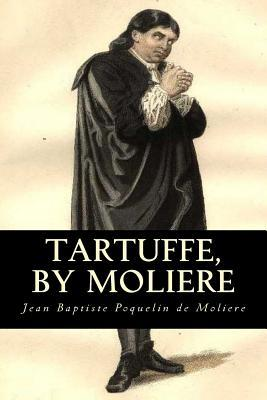 play tartuffe An overriding theme of molière's tartuffe is not one of religion directly, but of that age-old concern of comme il faut, propriety, and appearance versus reality the central problem that.