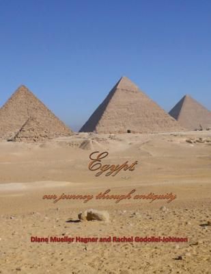 Egypt, Our Journey Through Antiquity