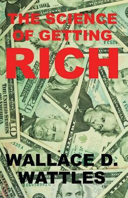 """the science of getting rich I re-read """"the science of getting rich"""" book by wallace d wattles lately just to  revise back on what i have learned in the past and there's a part of the book that i ."""