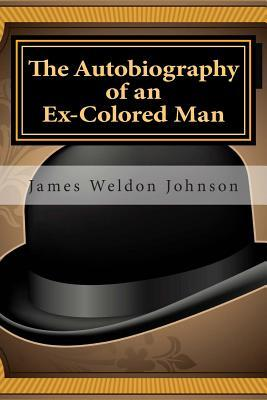 an analysis of the autobiography of an ex colored man by james weldon johnson The autobiography of an ex-colored man by james weldon johnson this vivid and startlingly new picture of conditions brought about by the race question in the united states makes no special plea for the negro, but shows in a dispassionate, though sympathetic, manner conditions as they actually exist between the whites and blacks to-day.