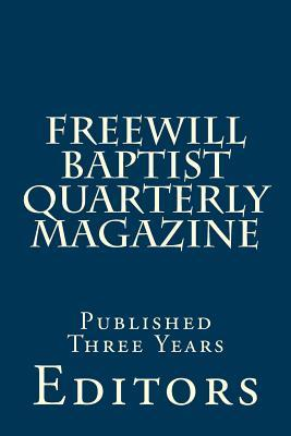 Freewill Baptist Quarterly Magazine
