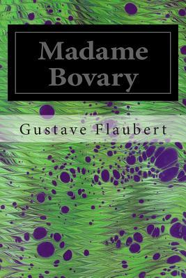 emmas perception of married life in madame bovary by gustave flaubert Emma's early life influenced her entire approach to life madame bovary gustave flaubert buy share buy home literature notes madame she found in adultery all the banality of marriage thus emma bovary was a middle-class woman who could not stand the middle-class life.