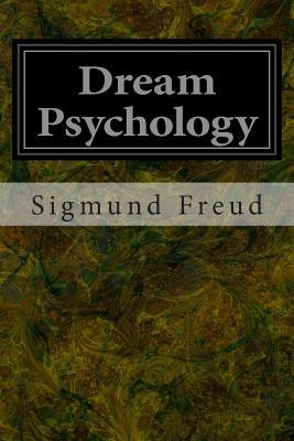 Dream Psychology : Sigmund Freud : 9781496081964