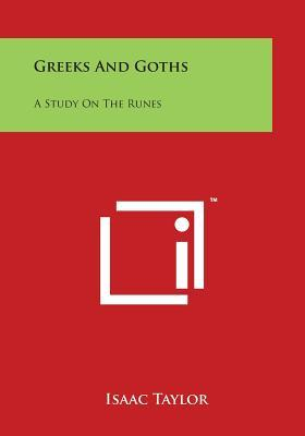 Greeks and Goths : A Study on the Runes