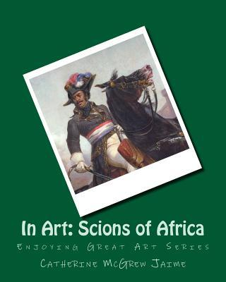 Mobile ebooks free download pdf In Art : Scions of Africa by Mrs Catherine Mc Grew Jaime in Spanish PDF PDB