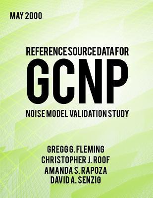 Reference Source Data for Gcnp Noise Model Validation Study