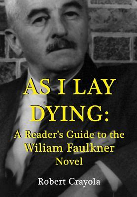 essays on as i lay dying by william faulkner From the modern library's new set of beautifully repackaged hardcover classics by william faulkner--also available are snopes, as i lay dying, the sound and the fury, light in august, and absalom, absalom.