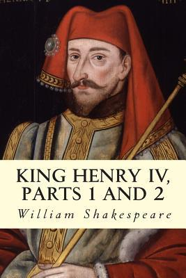 an analysis of the part ii of henry iv a play by william shakespeare Title page of shakespeare\'s henry iv, part 1 (1596)  northumberland, was the first to assist the king when he returned to england to overthrow richard ii, and yet king henry has shown no.
