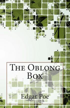 an analysis of the oblong box a short story by edgar allan poe Edgar allan poe uses three elements, which make the mystifying atmosphere in the oblong box he uses nature, mystery, and a deep romantic love.