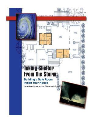 Taking Shelter from the Storm : Building a Safe Room Inside Your House