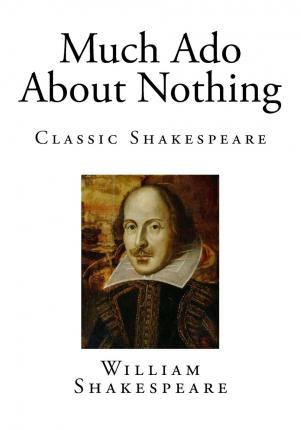 a review of society today through william shakespeares much ado about nothing Much ado about nothing's criticism of the much ado about nothing's criticism of the renaissance patriarchy (shakespeare, much ado 535.