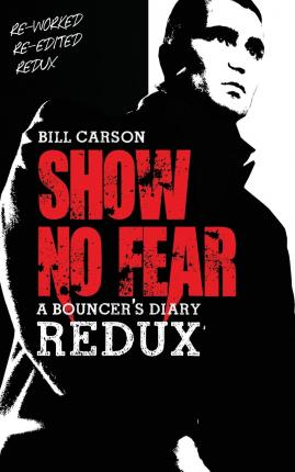 Show No Fear Redux : Bouncers Diary