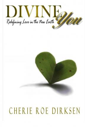 Divine You : Redefining Love in the New Earth