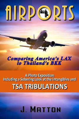 Airports : Comparing America's Lax to Thailand's Bkk