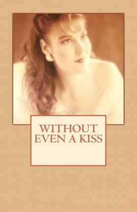 Without Even a Kiss