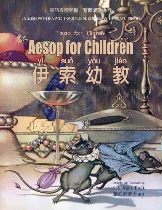 Aesop for Children (Traditional Chinese) : 09 Hanyu Pinyin with IPA Paperback Color