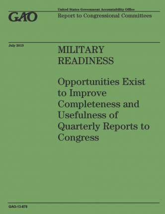 Military Readiness : Opportunities Exist to Improve Completeness and Usefulness of Quarterly Reports to Congress