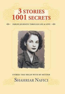 3 Stories 1001 Secrets : Stories That Began with My Mother