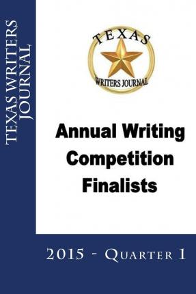 Texas Writers Journal : Quarterly Finalists Q1 2015