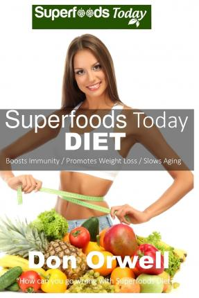 Superfoods Today Diet : Lose Weight, Boost Energy, Fix Your Hormone Imbalance and Get Rid of Cravings and Inflammations