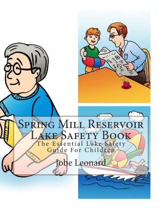 Spring Mill Reservoir Lake Safety Book : The Essential Lake Safety Guide for Children