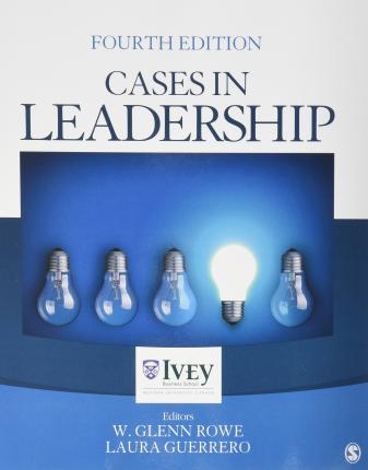 Bundle: Northouse: Leadership 7e + Rowe: Cases in Leadership 4e
