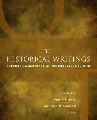 The Historical Writings : Fortress Commentary on the Bible Study Edition