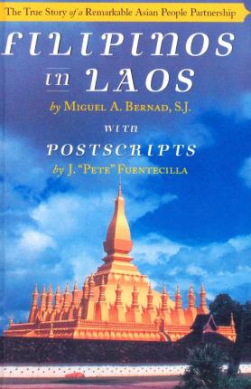 Ebook kostenloser download epub format Filipinos in Laos : The True Story of a Remarkable Asian People Partnership PDF PDB CHM by Miguel A Bernad, Jose V Fuentecilla