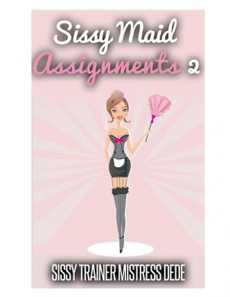 sissy assignments Following these tasks will slowly take away your manhood and mold you into the proper sissy slave your mistress desires you may find some of these sissy chastity assignments to be more difficult than others some may last only a few hours while o.
