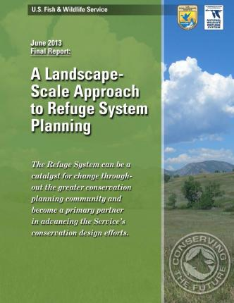 A Landscape-Scale Approach to Refuge System Planning