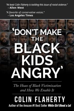 'Don't Make the Black Kids Angry': The Hoax of Black Victimization and Those Who Enable It