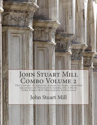 mill essay government An essay on government [james mill] on amazoncom free shipping on qualifying offers james mill (1773-1836) was a scottish political philosopher, economist and proponent of utilitarianism.
