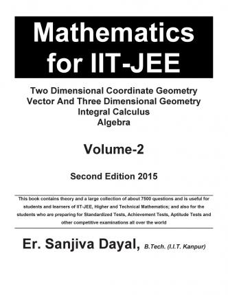 Epub ebooks google download Mathematics for Iit-Jee : Two Dimensional Coordinate Geometry, Vector and Three Dimensional Geometry, Integral Calculus, Algebra 1511497173 CHM by Er Sanjiva Dayal