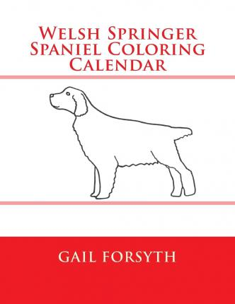 Welsh springer spaniel coloring calendar gail forsyth for English springer spaniel coloring pages