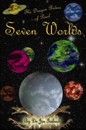 The Dragon Riders of Pearl - Seven Worlds