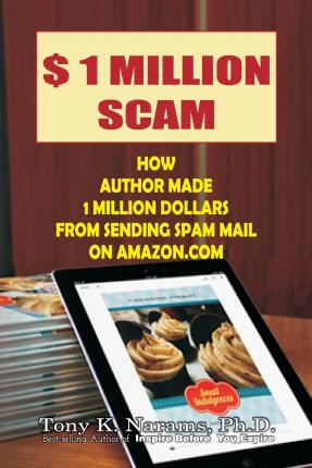 $ 1 Million Scam : How Author Made $1 Million Dollars from Sending Spam Mail on Amazon.com