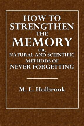 Memory improvement thinking techniques free ebooks for your e book box how to strengthen the memory or natural and scientific fandeluxe Ebook collections
