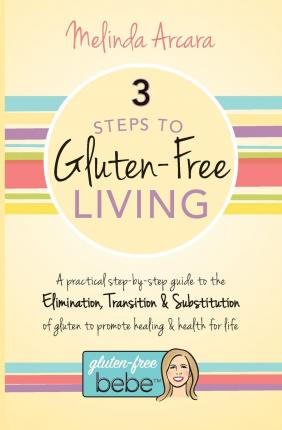 3 Steps to Gluten-Free Living