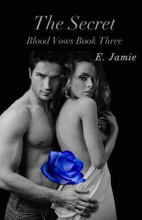 The Secret : Blood Vows Book Three