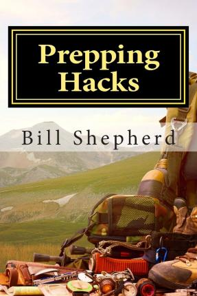 Free ibooks download for iphone Prepping Hacks : Beginner Tips to Survive Almost Anything PDF by Bill Shepherd 9781514172803