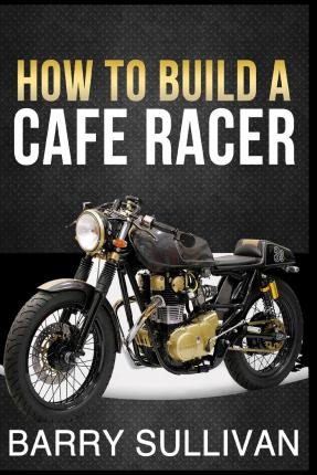 How To Build Cafe Racer Pdf | Motorjdi co