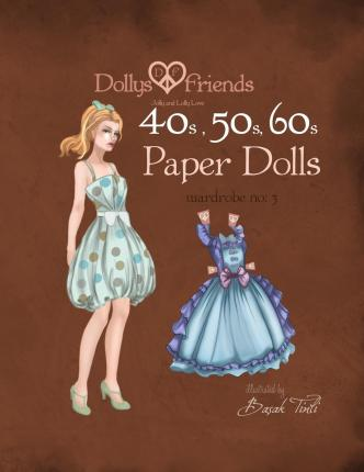 Dollys and Friends 1940s, 1950s, 1960s Paper Dolls : Wardrobe 3 Jolly and Lolly Love Vintage Dresses