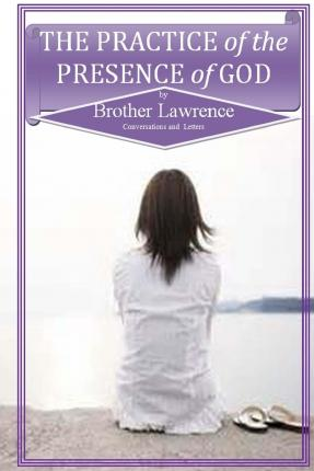 LAWRENCE PRESENCE THE PRACTICE GOD BROTHER THE OF OF