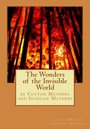 Cotton mather wonders invisible world essay