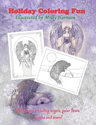 Holiday Coloring Fun by Molly Harrison : Angels, Polar Bears, Fairies, and More!