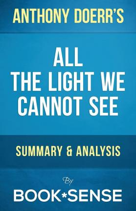 Guide all the light we cannot see by anthony doerr summary