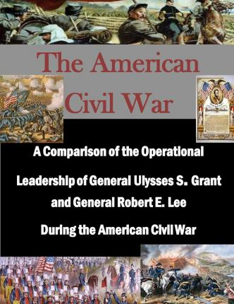 A Comparison of the Civil War Generals Grant and Lee essay paper